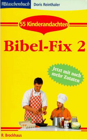 Bibelfix 2 - 55 Kinderandachten mit nochmehr Zutaten